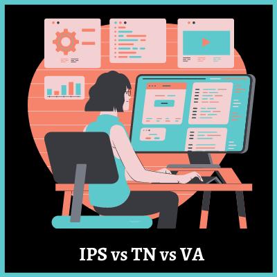 IPS vs TN vs VA