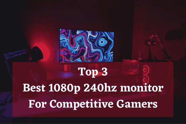 Best 1080p 240hz monitor