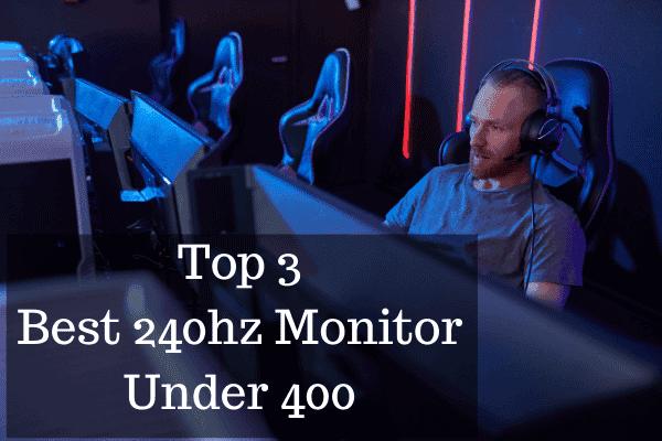 Best 240hz Monitor Under 400