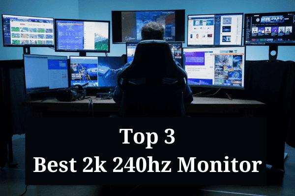 Best 2k 240hz monitor